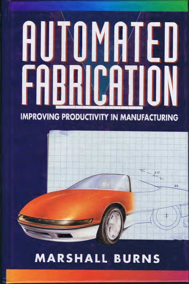 Cover of 'Automated Fabrication' by Marshall Burns, Prentice Hall, 1993